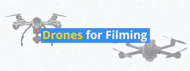 best drones for filming