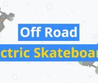 best off road electric skateboards