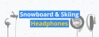 best snowboard and skiing headphones