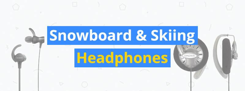 best snowboard and skiing headphones