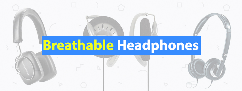 10 Best Breathable Headphones (Not Hot or Sweaty)