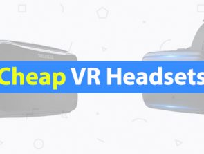 8 Best Cheap VR Headsets of 2019