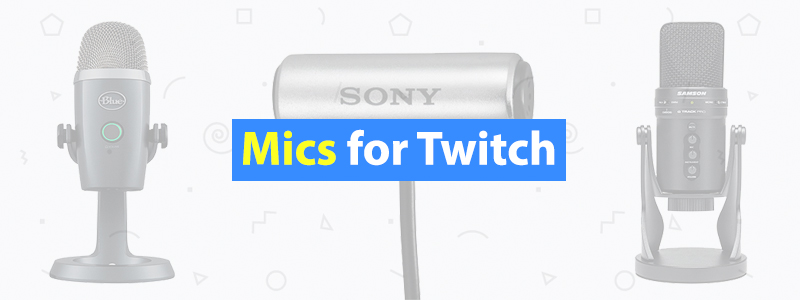 6 Best Mics for Twitch of 2019