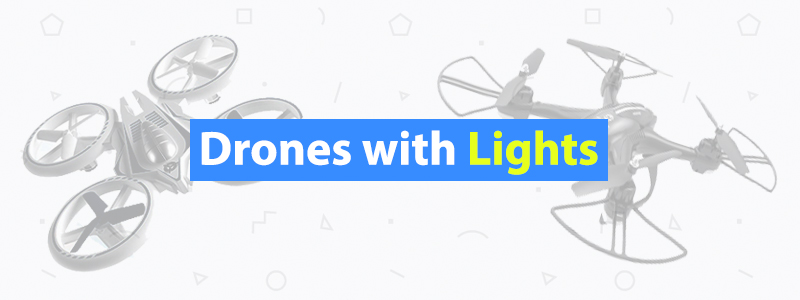 7 Night Flying Drones with Lights