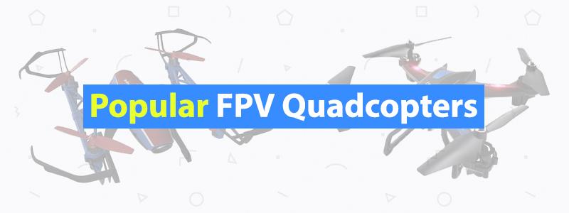 Popular-FPV-Quadcopters