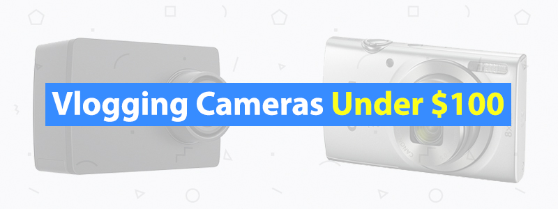 Vlogging-Cameras-Under-$100