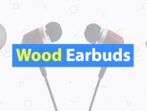 6 Best Wood Earbuds of 2019