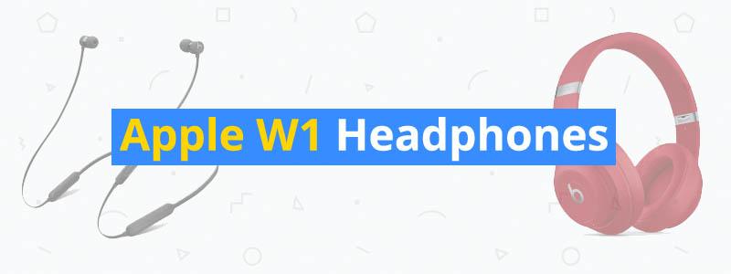 best apple w1 headphones