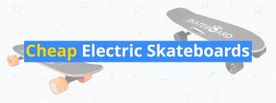 best cheap electric skateboards