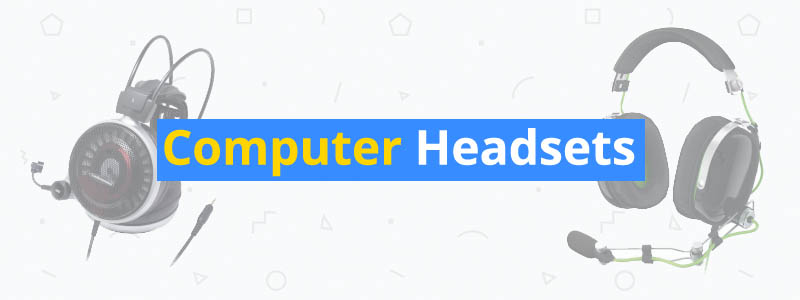 11 Best Computer Headsets and Headphones