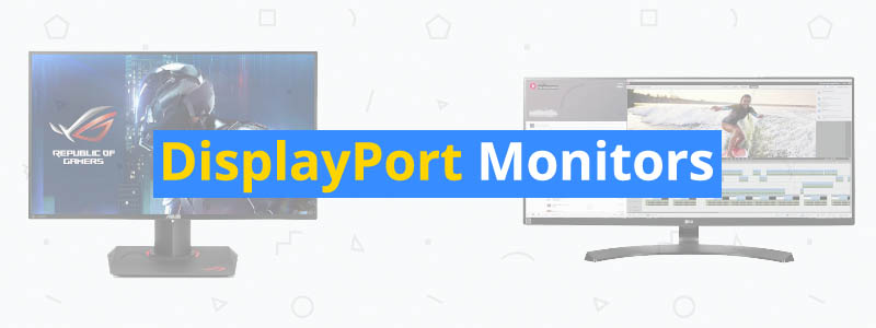 best displayport monitors