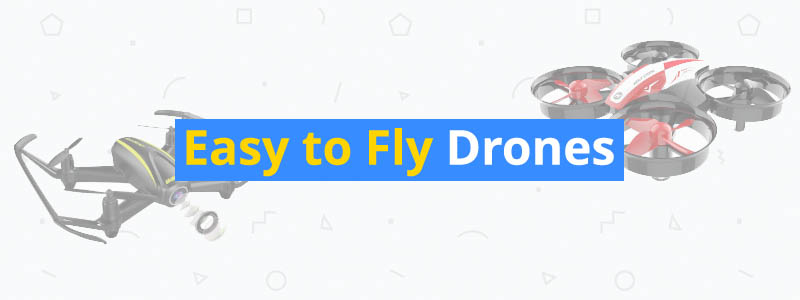 7 Easy to Fly Drones for Beginners
