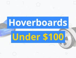 Best Hoverboards Under $100