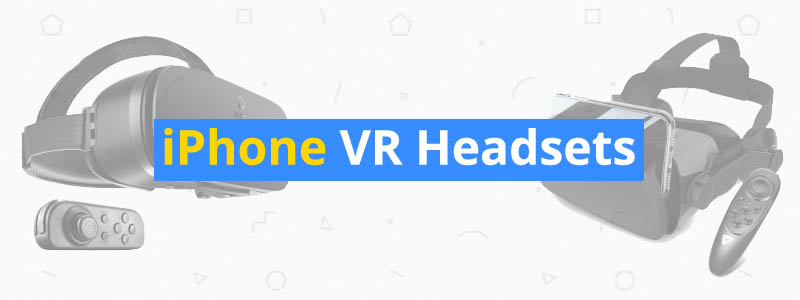 8 Best VR Headsets for iPhones