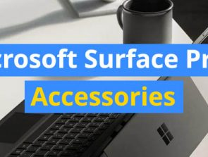 14 Best Accessories for the Microsoft Surface Pro 6