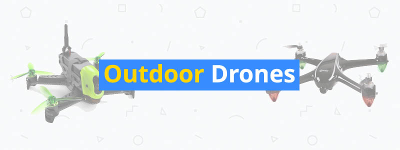 8 Best Outdoor Drones of 2019