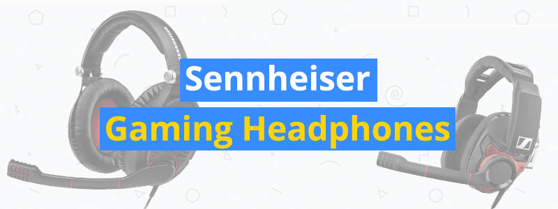 Best Sennheiser Gaming Headphones Comparison
