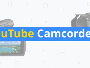 6 Best Camcorders for YouTube of 2019
