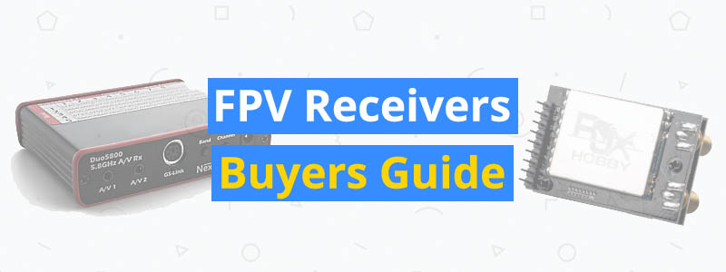 fpv receivers buyers guide