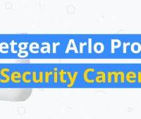 netgear arlo pro 2 vs security cameras