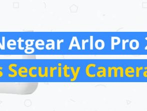 Netgear Arlo Pro 2 vs. Nest Security Cameras – Which Smart Security Camera Should You Get?