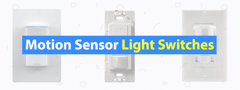 6 Best Motion Sensor Light Switches of 2019