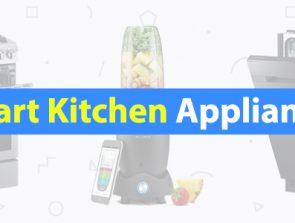 12 Best Appliances & Gadgets for Your Smart Kitchen