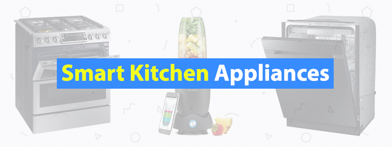12 Best Appliances & Gadgets for Your Smart Kitchen