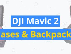 8 Best DJI Mavic 2 Cases & Backpacks