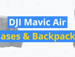 8 Best DJI Mavic Air Cases & Backpacks
