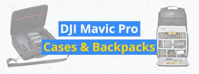 best dji mavic pro cases and backpacks