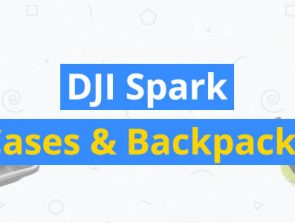 8 Best DJI Spark Cases & Backpacks