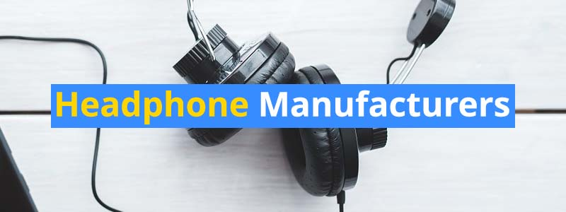 List of Headphone Manufacturers