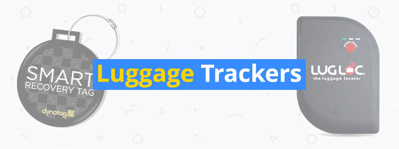 6 Best Luggage Trackers of 2019