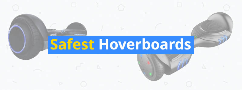 Safest Hoverboards of 2019