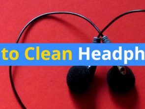 How to Clean Your Headphones – Simple Tips