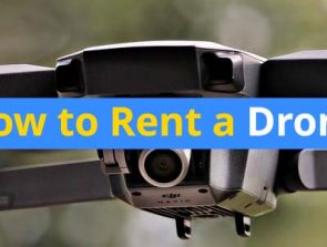 How to Rent a Drone – Easy to Follow Guide