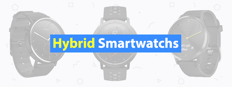 5 Best Hybrid Smartwatches of 2019