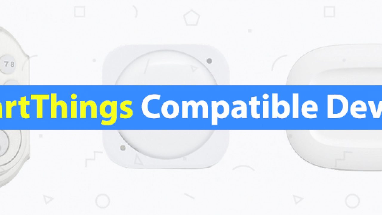 10 Best Smartthings Compatible Devices Of 2019 3d Insider