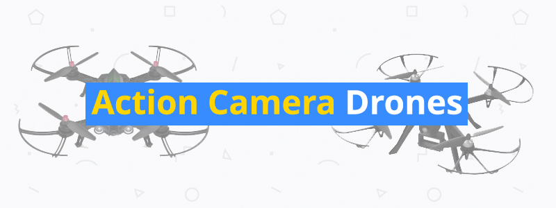 6 Affordable Action Camera Drones