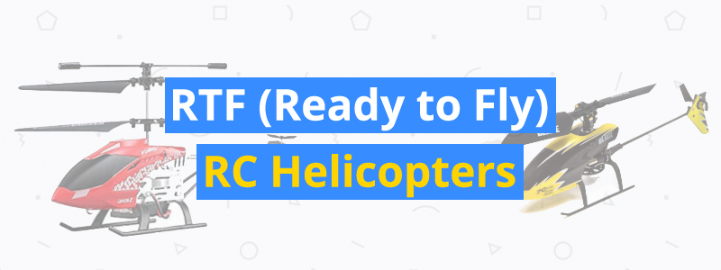 8 Best RC RTF (Ready to Fly) Helicopters