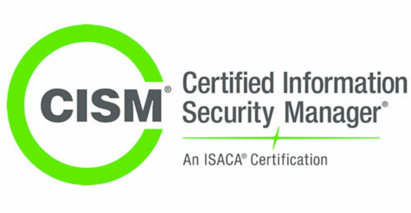 ISACA: CISM (Certified Information Security Manager)