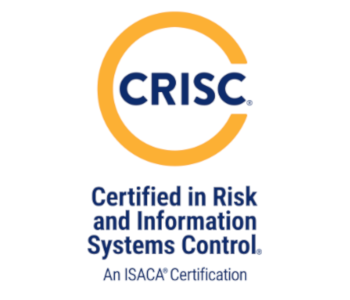 ISACA: CRISC (Certified in Risk and Information Systems Control)