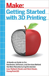 Getting Started with 3D Printing: A Hands-on Guide to the Hardware, Software, and Services Behind the New Manufacturing Revolution 1st Edition