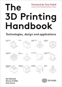 The 3D Printing Handbook: Technologies, designs, and applications